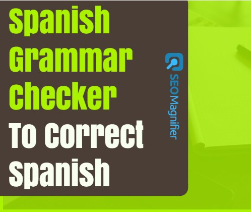 SEO Magnifier Spanish Grammar Checker