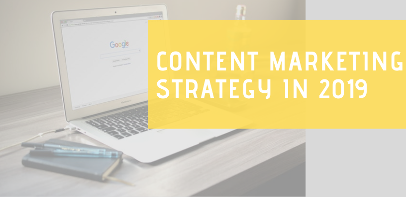 CONTENT MARKETING STRATEGY IN 2019