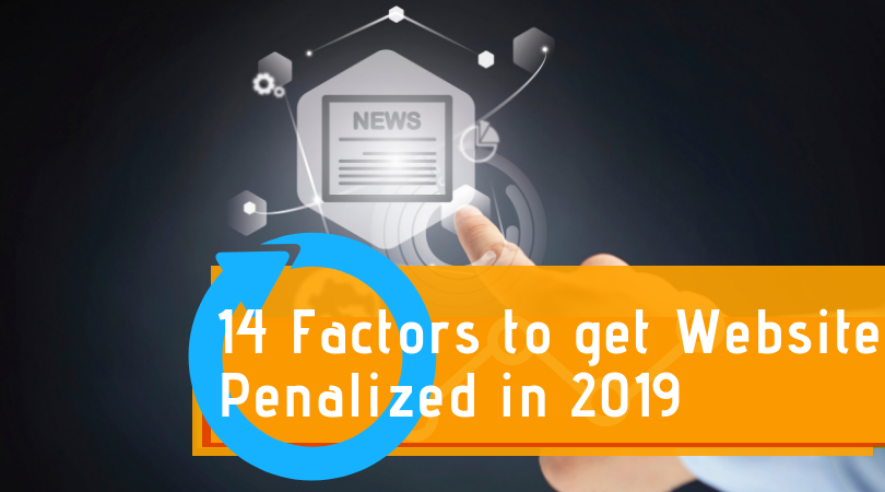 14 Factors To Get Website Penalized in 2019