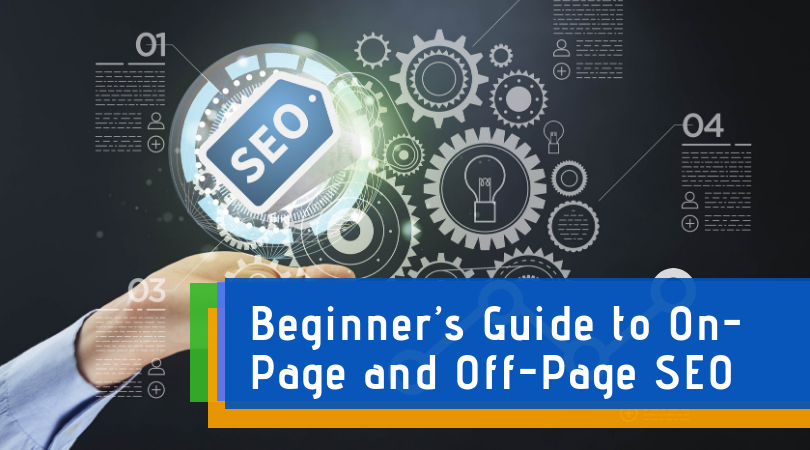 Beginner's Guide to On-Page and Off-Page SEO