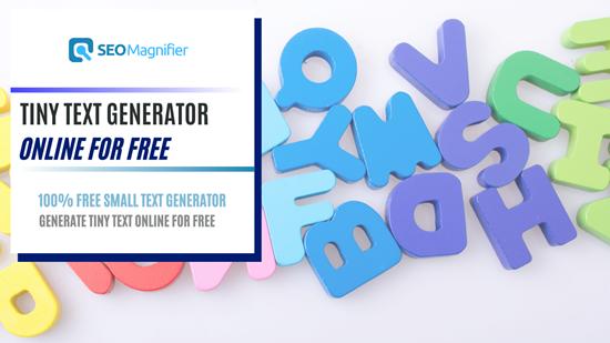 SEOMagnifier Tiny Text Generator Online Free